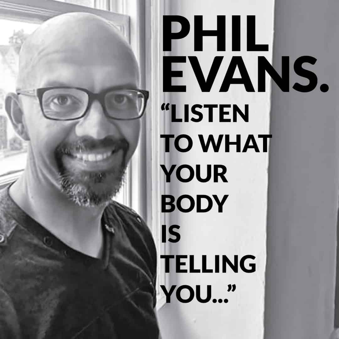 Phils Evans listens to his body.